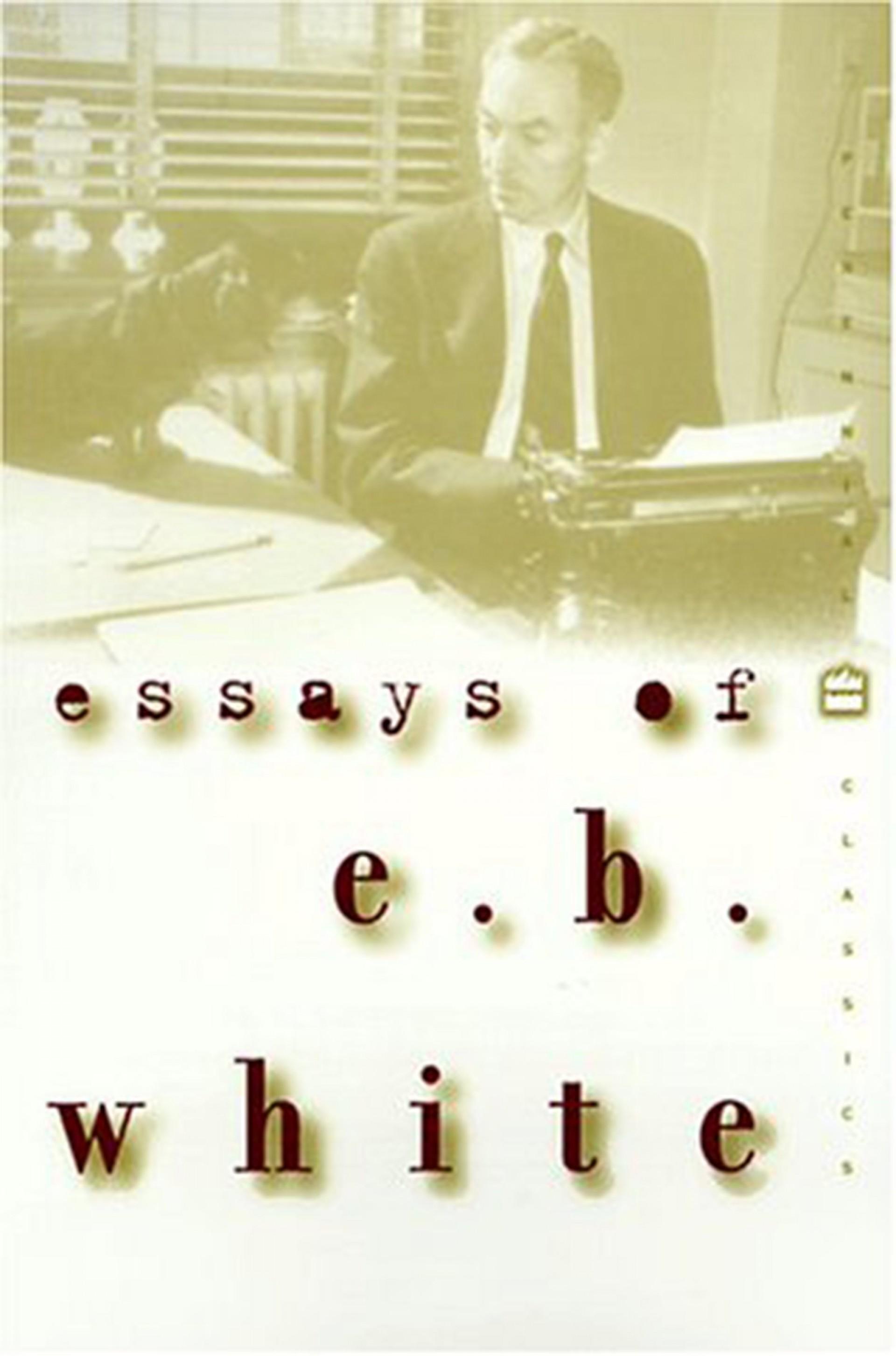 012 71n5z5iqmpl Essay Example Essays Of Impressive Eb White Analysis Audiobook 1920