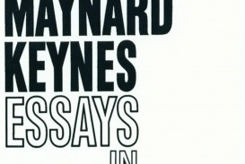 012 Essays In Persuasion Essay Remarkable Audiobook Pdf John Maynard Keynes Summary