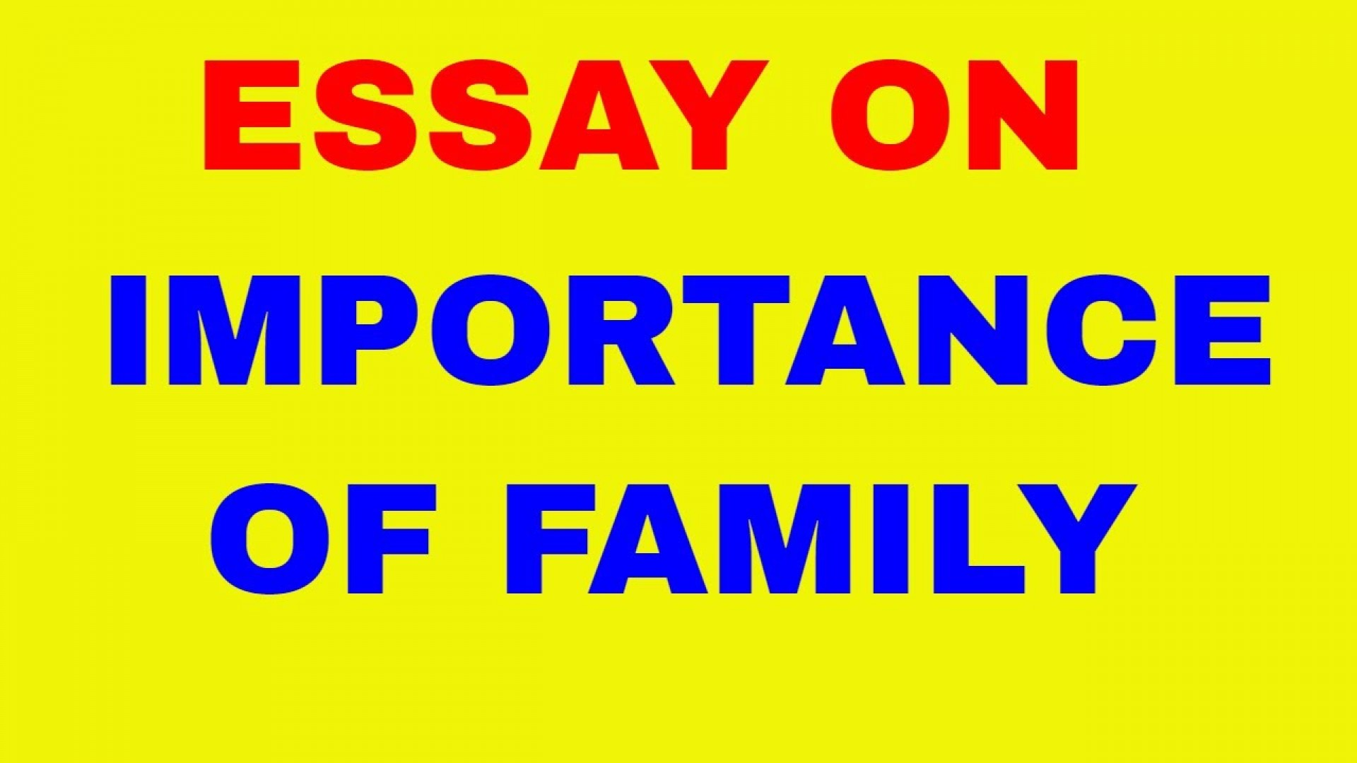 012 Importance Of Family Essay Maxresdefault Dreaded For Class 1 In Hindi Outline 1920