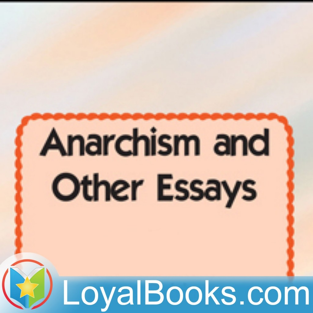 013 Anarchism And Other Essays Essay Example By Emma Incredible Goldman Summary Mla Citation Large