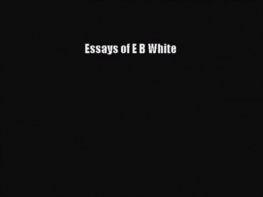 013 Essay Example Essays Of Impressive Eb White Table Contents Analysis