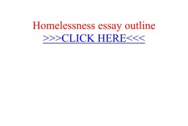 013 Homelessness Essay Beautiful Topics Outline Conclusion