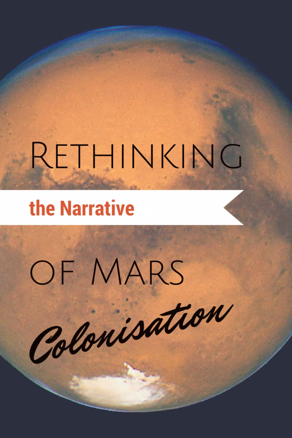 013 Rethinking The Narrative Of Mars Colonisation Essay Example Settlement Remarkable On Large
