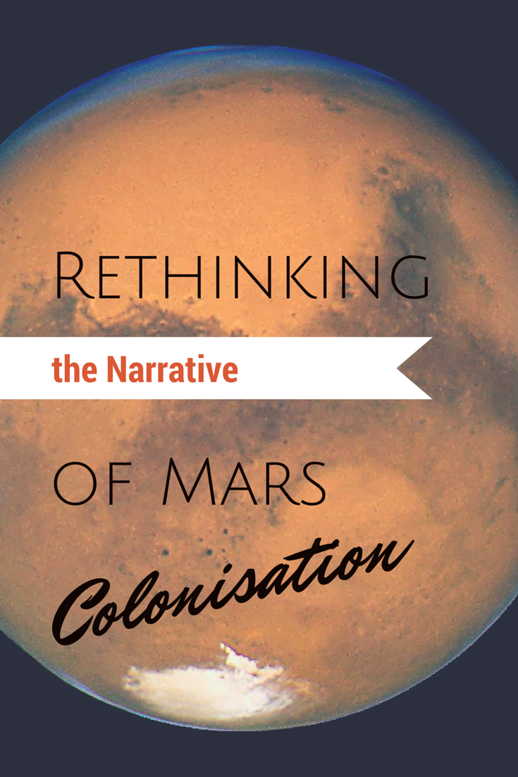 013 Rethinking The Narrative Of Mars Colonisation Essay Example Settlement Remarkable On Full