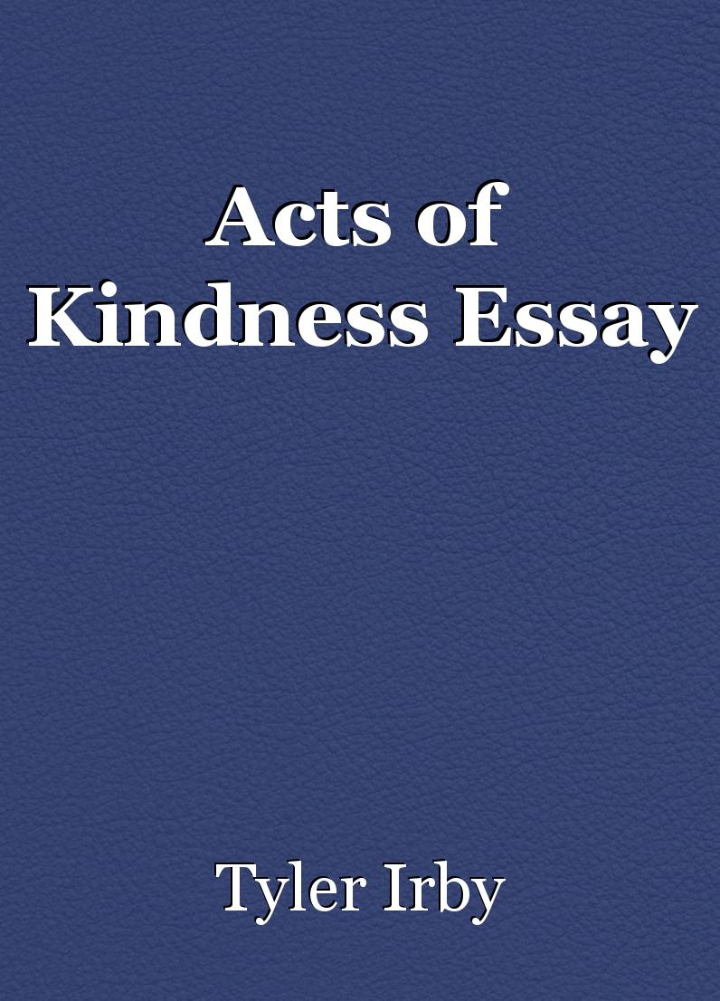 014 Essay Example 498916 Acts Of Staggering Kindness Writing Prompts First Grade For Class 5 Titles Full
