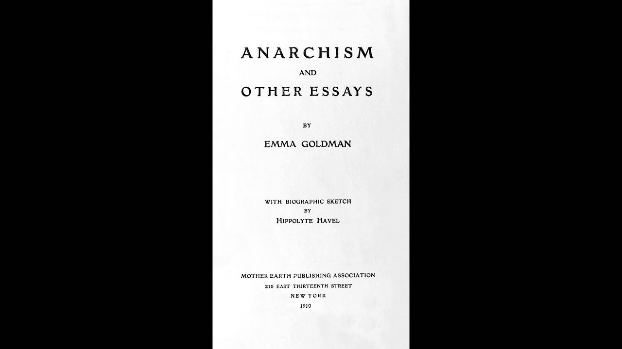 014 Essay Example Anarchism And Other Essays Incredible Emma Goldman Summary Mla Citation Full