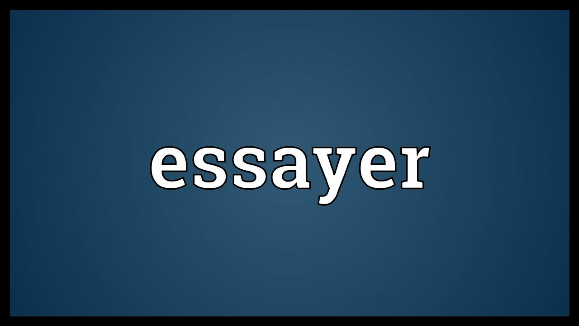 014 Essayer Maxresdefault Essay Impressive Conjugation French Passe Compose Definition Larousse In English 1920
