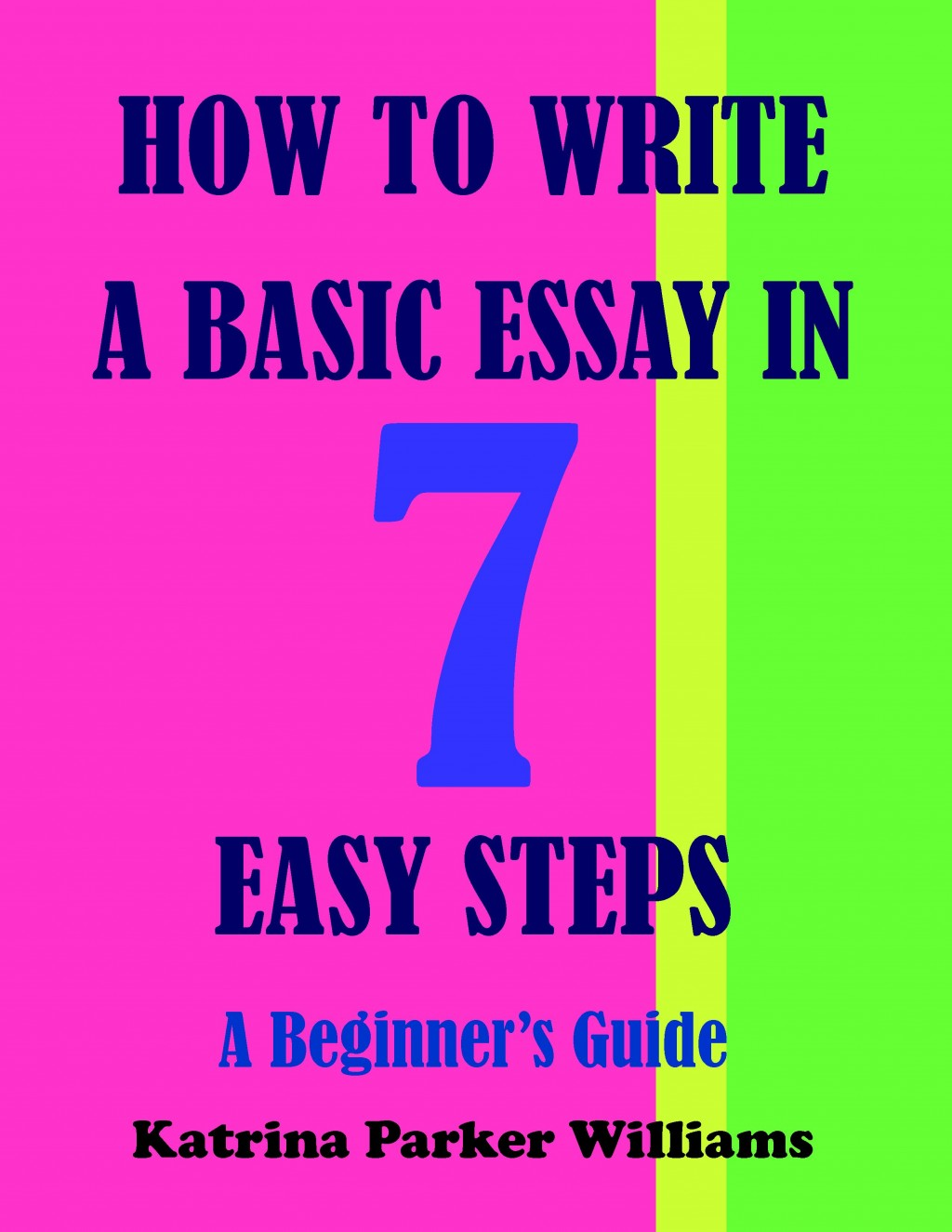 014 How To Write Basic Essay In Seven Easy Steps Writing An Stunning Middle School Argumentative Large