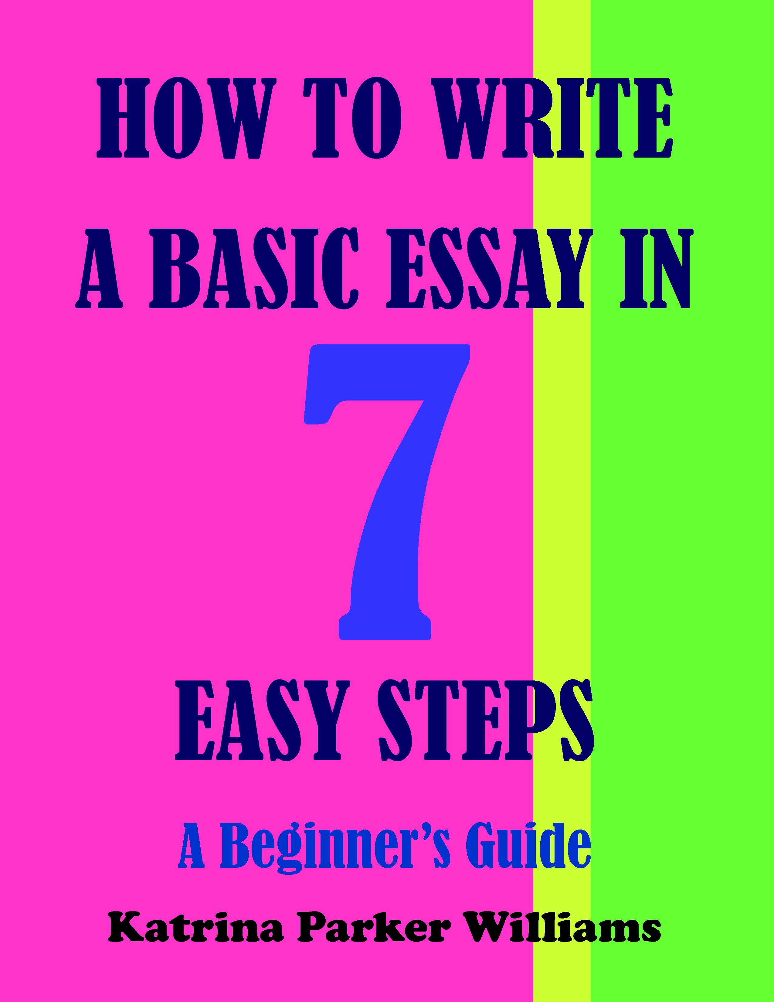 014 How To Write Basic Essay In Seven Easy Steps Writing An Stunning Middle School Argumentative Full