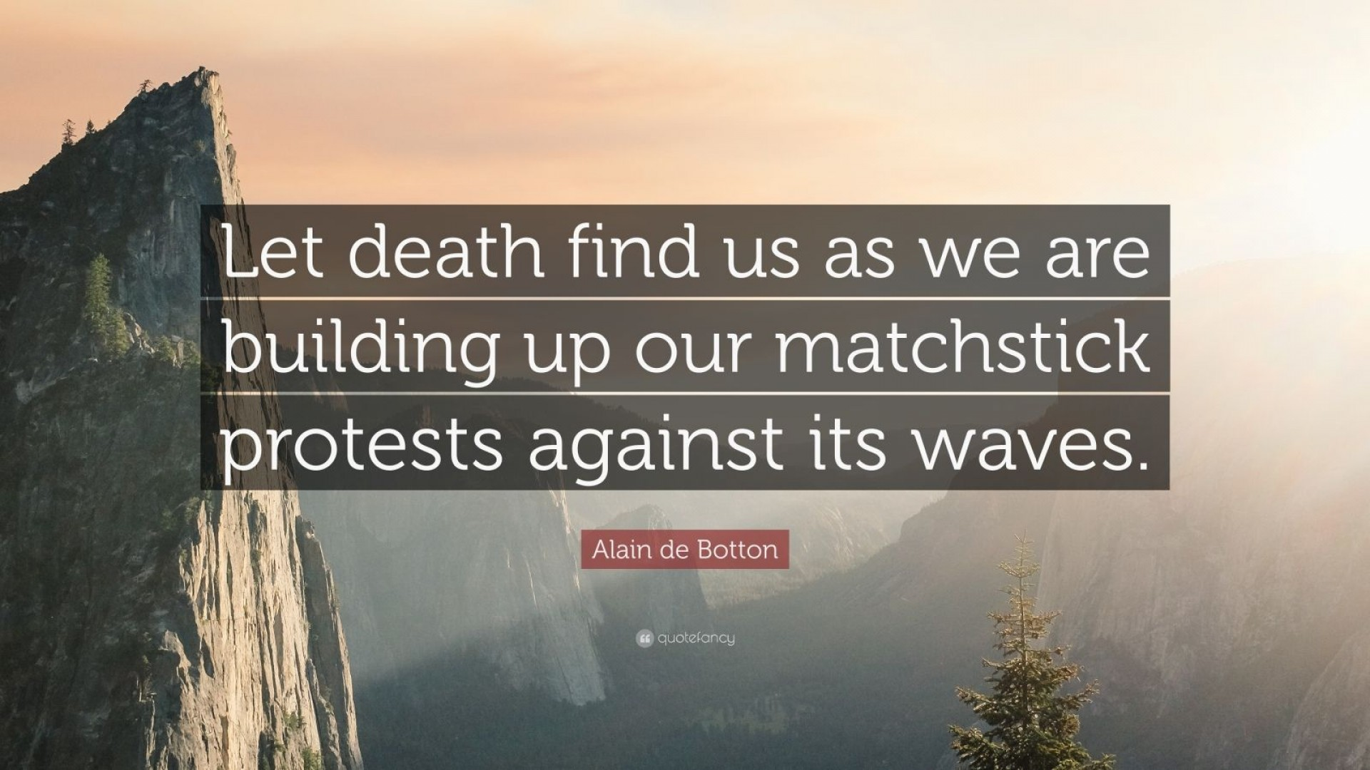 015 Alain Botton Quote Let Death Find Us As We Are Building Up Our Essay Example Essays In Singular De Love Pdf Audiobook Epub 1920