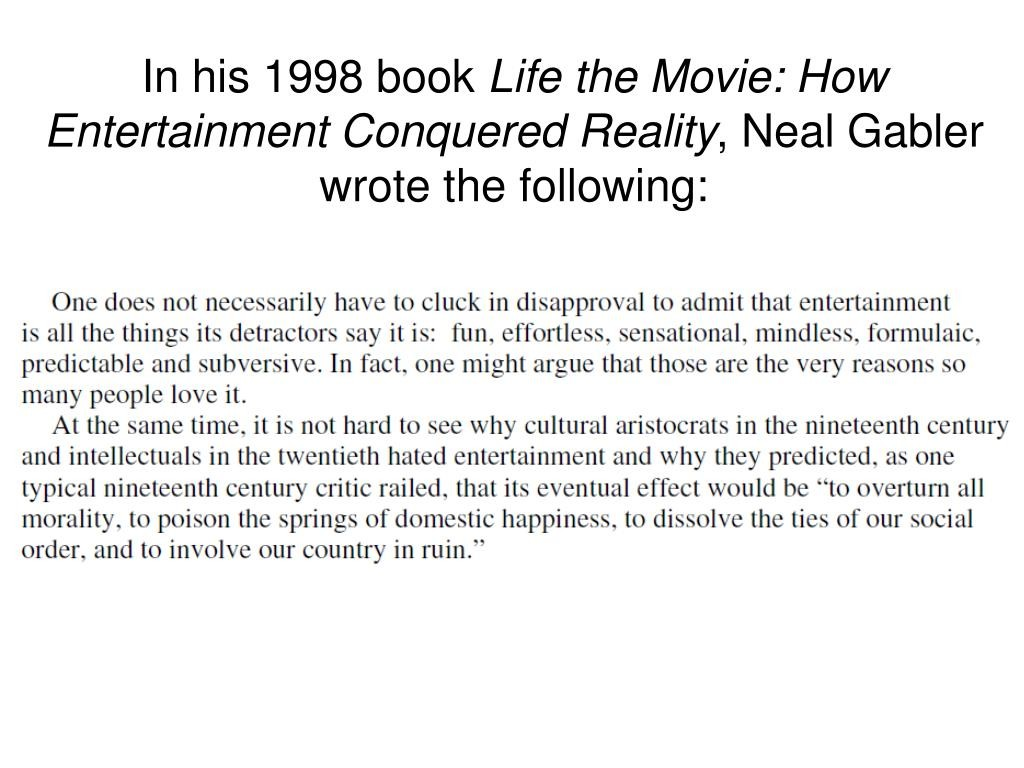 015 Argumentative Essay Powerpoint Example In His Bookife The Movie How Entertainment Conquered Reality Neal Gabler Wrote Following Frightening Presentation Slides For Middle School Large
