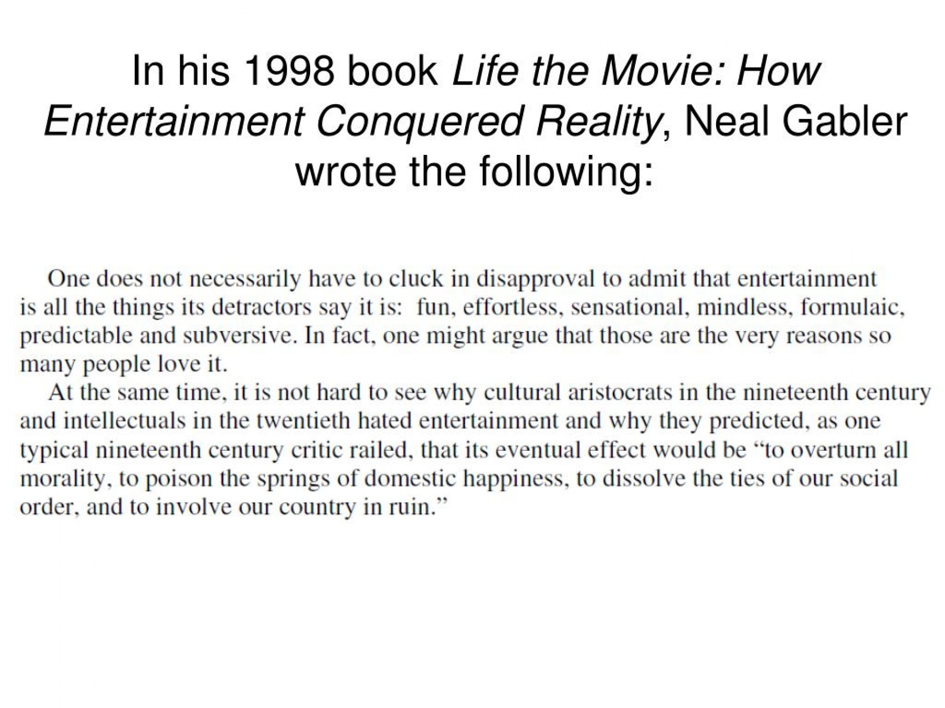 015 Argumentative Essay Powerpoint Example In His Bookife The Movie How Entertainment Conquered Reality Neal Gabler Wrote Following Frightening Presentation Slides For Middle School 1920