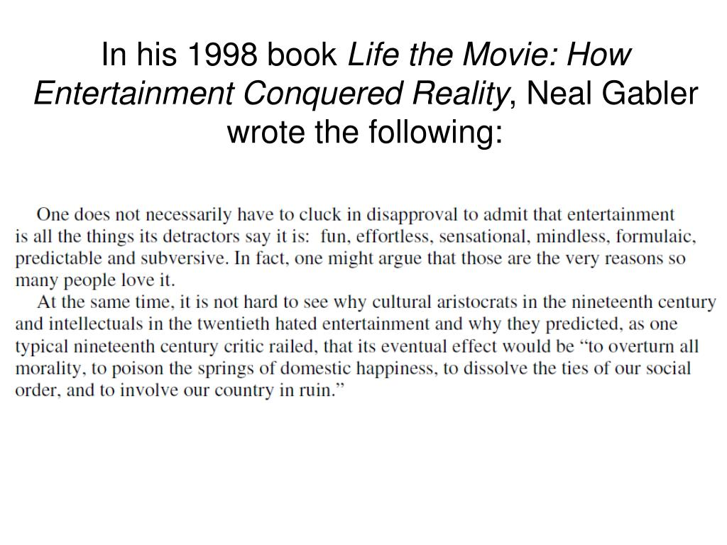 015 Argumentative Essay Powerpoint Example In His Bookife The Movie How Entertainment Conquered Reality Neal Gabler Wrote Following Frightening Presentation Slides For Middle School Full