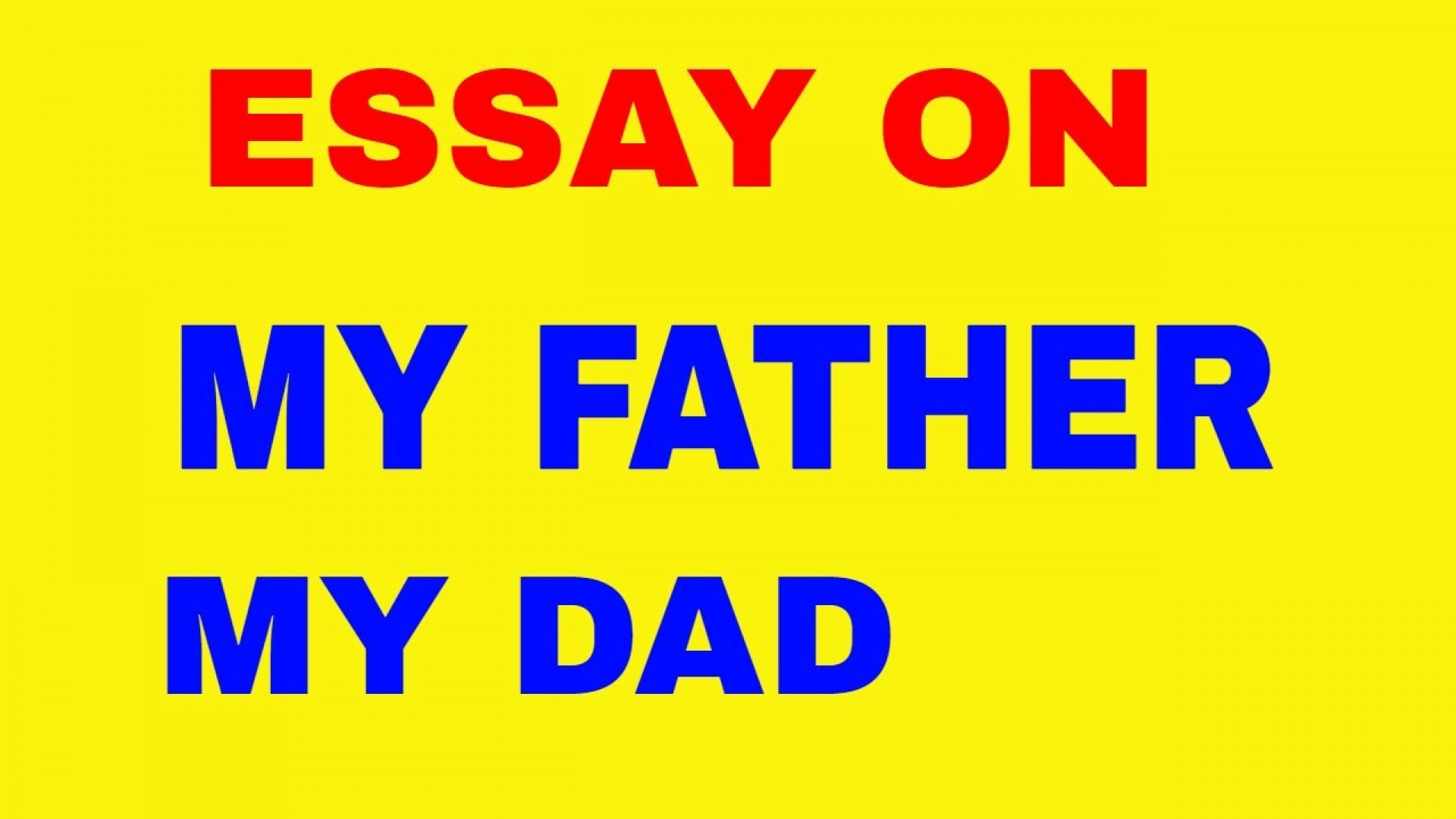 015 Essay On Father Maxresdefault Outstanding Fatherhood And Mother Motherhood 1920