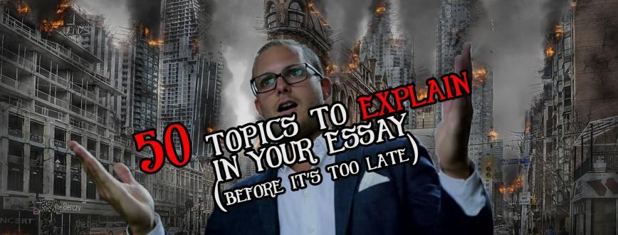 015 Explanatory Essay Topics Fascinating Informative For College High School Prompt 4th Grade 868