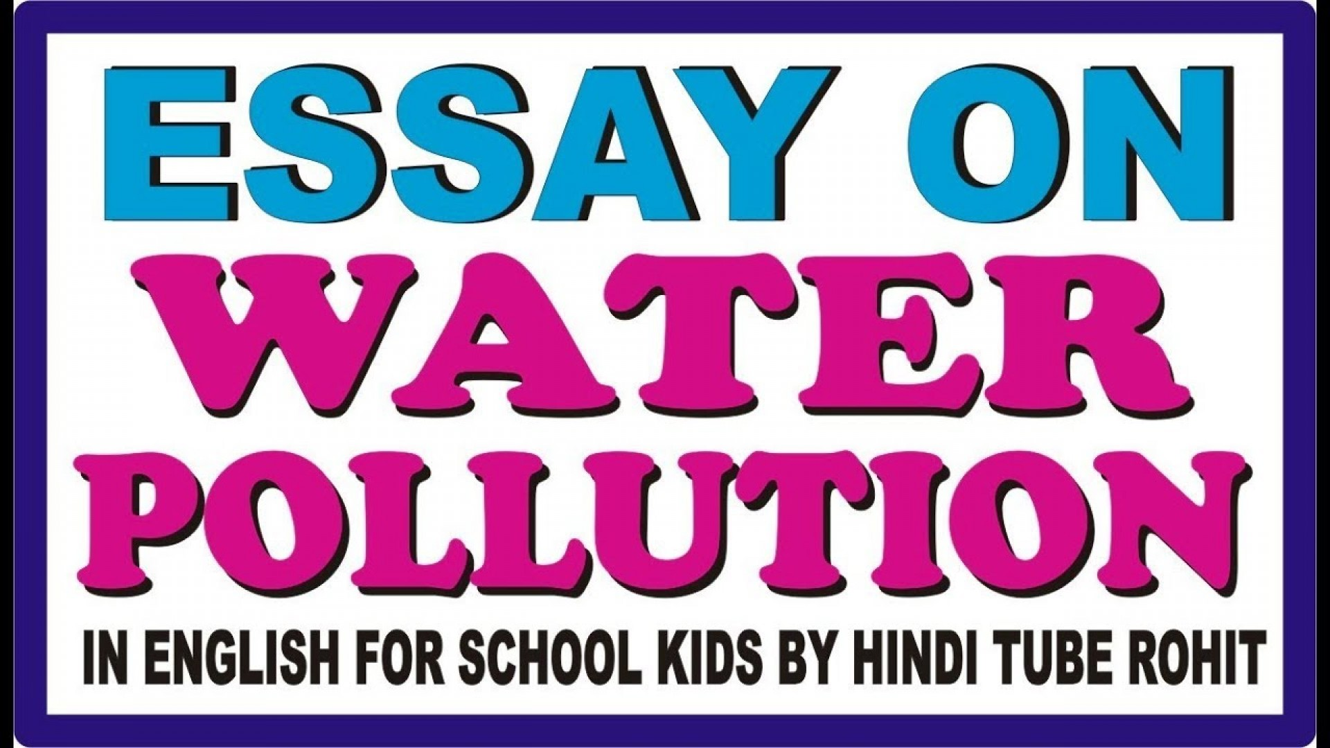 015 Maxresdefault Essay Example Water Incredible Pollution In Hindi Pdf Download Odia Kannada 1920