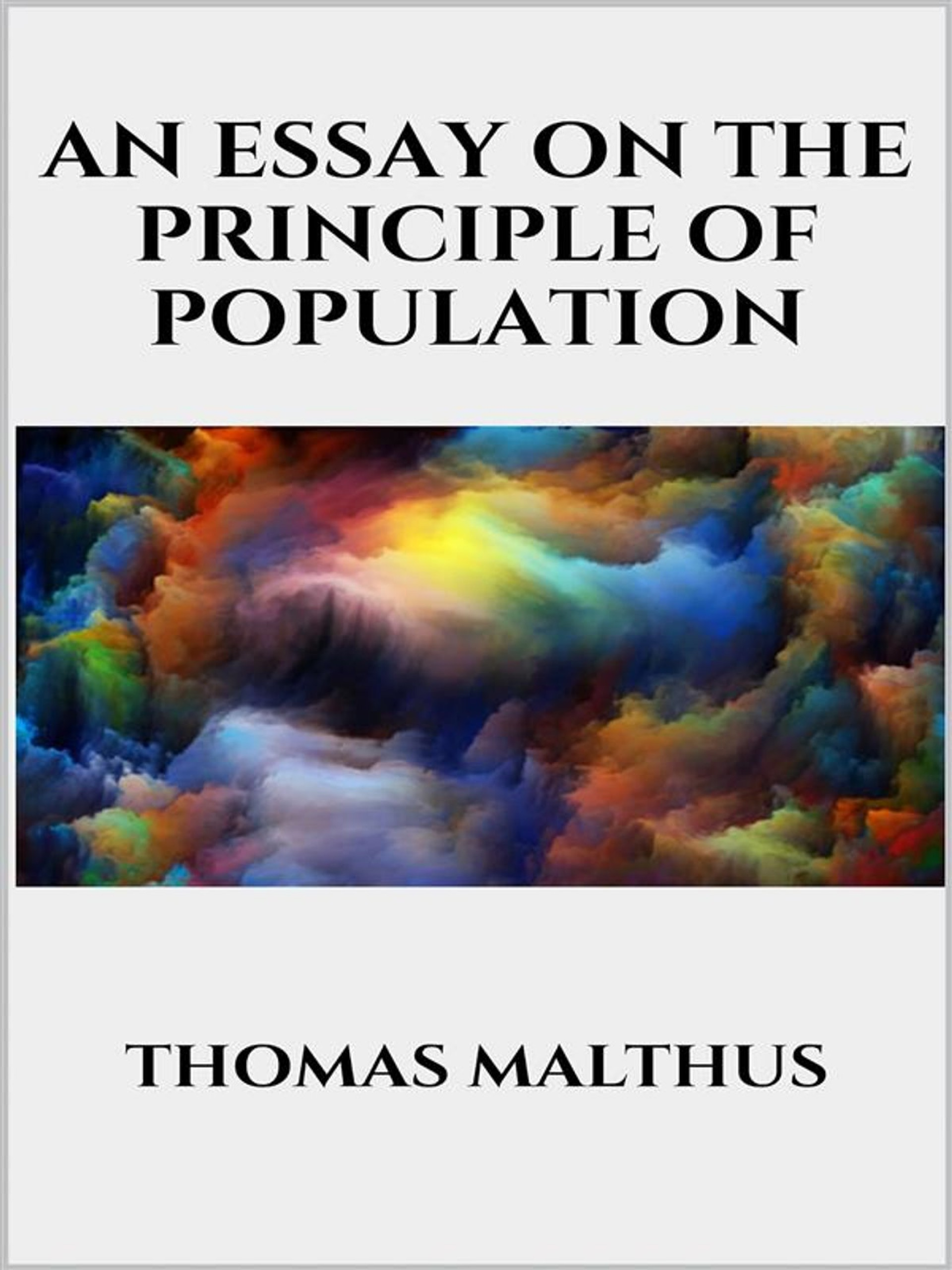015 Thomas Malthus An Essay On The Principle Of Population Marvelous Summary Analysis Argued In His (1798) That 1920