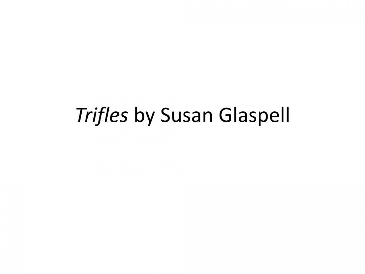015 Trifles By Susan Glaspell L Essay Formidable Topics Feminism 1400