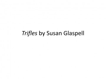 015 Trifles By Susan Glaspell L Essay Formidable Topics Feminism 360