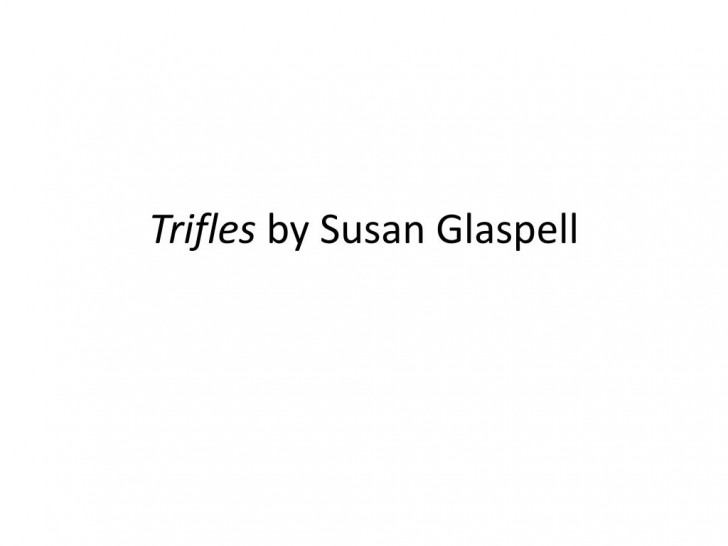 015 Trifles By Susan Glaspell L Essay Formidable Topics Feminism 728