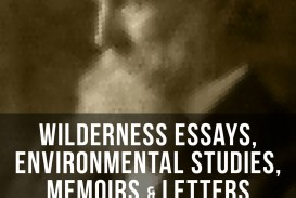 016 Essay Example John Muir Wilderness Essays Environmental Studies Memoirs Letters With Original Best Pdf Review