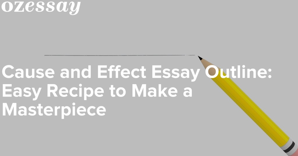016 Essay Example Maker Cause And Effect Outline Ozessayv1495699202 Breathtaking Cheap Philippines Large