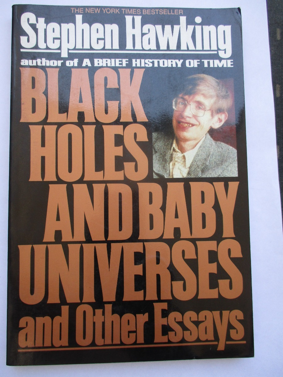 017 Black Holes And Baby Universes Other Essays Essay Example Stephen Hawking D Nq Np 965748 Mlc27099404600 032018 Unique Review Ebook Free Download Amazon Full