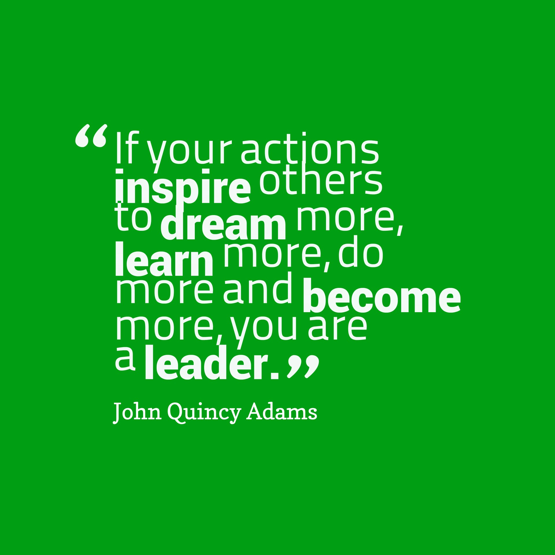 017 Ifr Actions Inspire Others Quotes By John Quincy Adams Essay Example What Inspires Phenomenal You Narrative About A Person Who Inspired College 1920