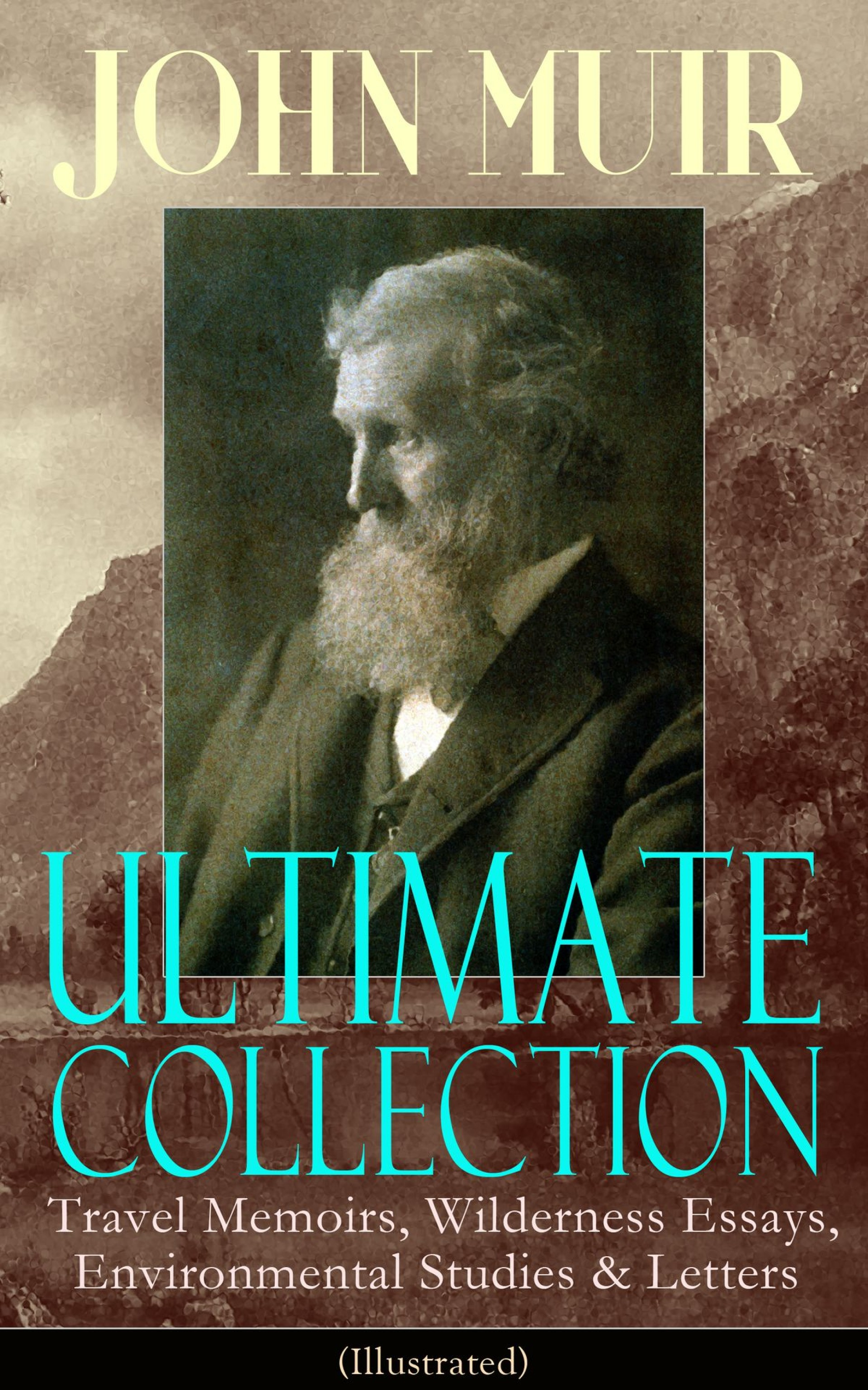 017 John Muir Ultimate Collection Travel Memoirs Wilderness Essays