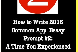 017 Prompts For College Essays How To Write Common App Failure Essay1 Essay Unusual 2015