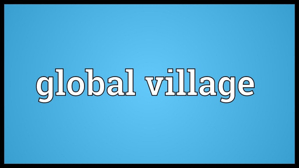 017 The World Is Global Village Essay Maxresdefault Impressive A Big Has Become Today's Large