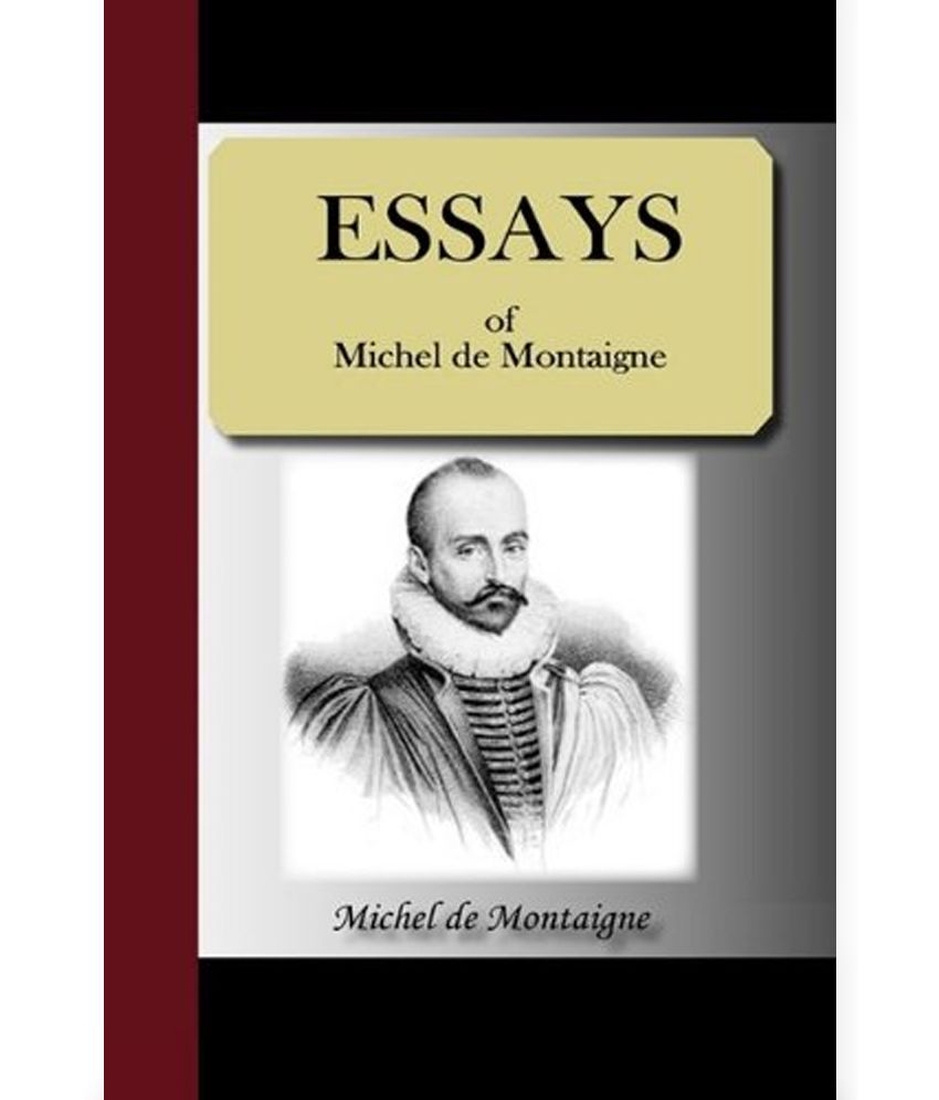 018 Montaigne Essays Sparknotes Essay Example Of Michel Sdl482948857 Unbelievable Cannibals Full