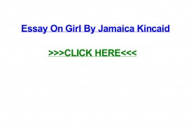 020 Essay Example Girl By Jamaica Kincaid Page 1 Marvelous