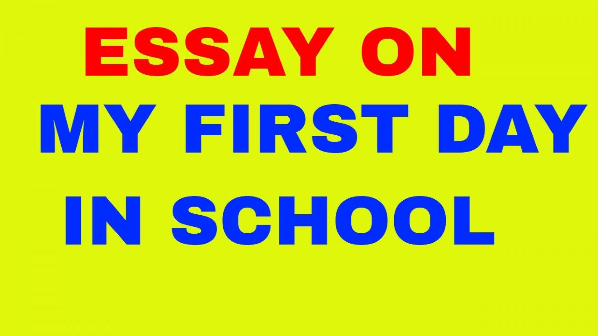020 Essay Example Maxresdefault First Day Of Marvelous School High Titles For In Hindi Class 4 1920