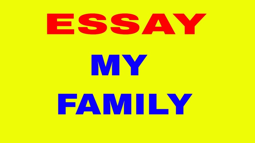021 Importance Of Family Essay Maxresdefault Dreaded For Class 1 In Hindi Outline Large