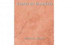 022 Essay Example Essaysinidleness Thumbnail Essays In Magnificent Idleness Summary The Tsurezuregusa Of Kenkō