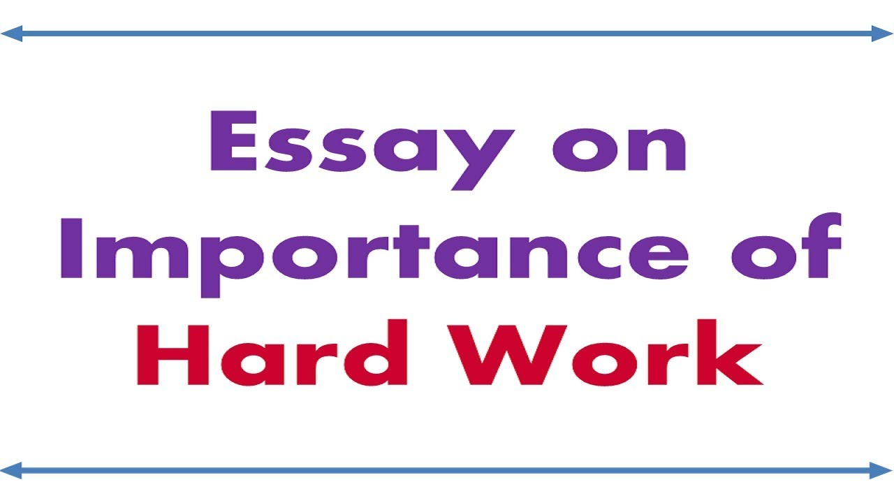 026 Essay Example Maxresdefault Hard Wonderful Work Pdf Pays Off In Hindi Writing Full